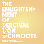The Enlightenment of Percival Von Schmootz